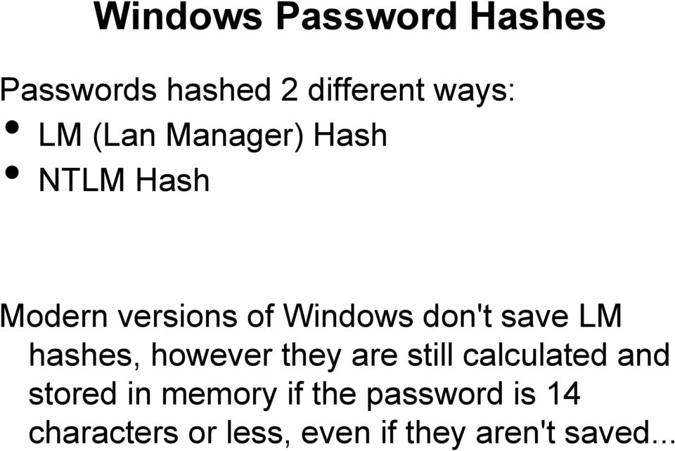 hashes, however they are still calculated and stored in memory if