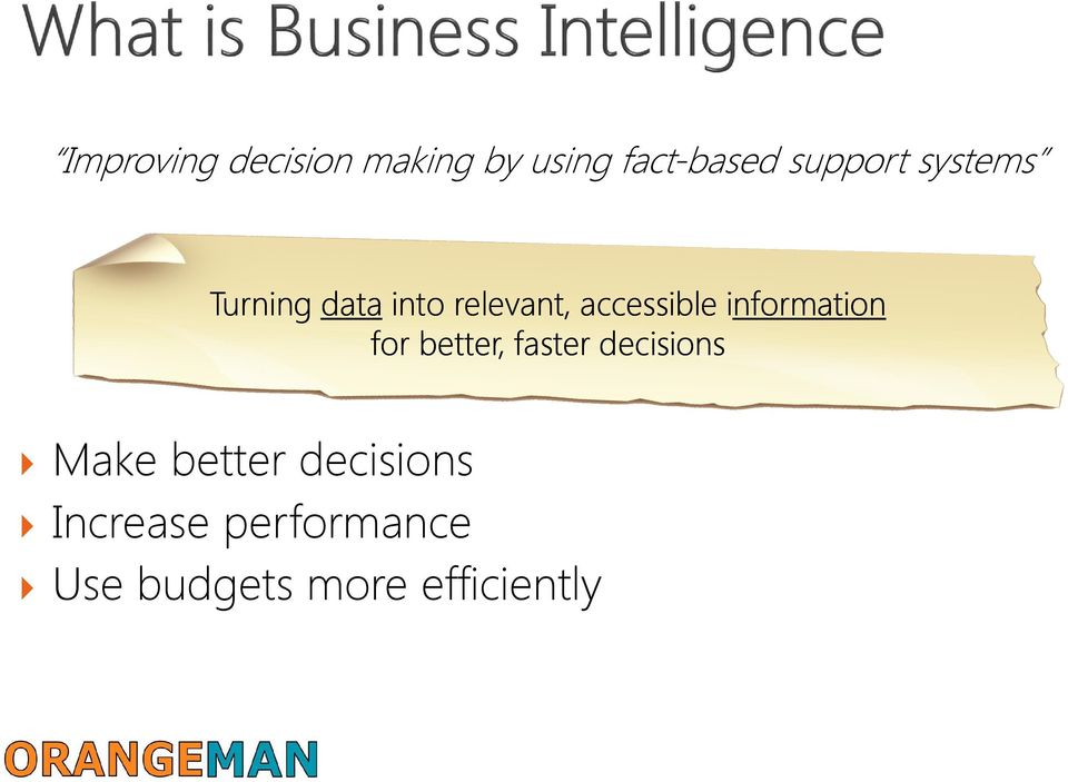 information information for better, faster decisions