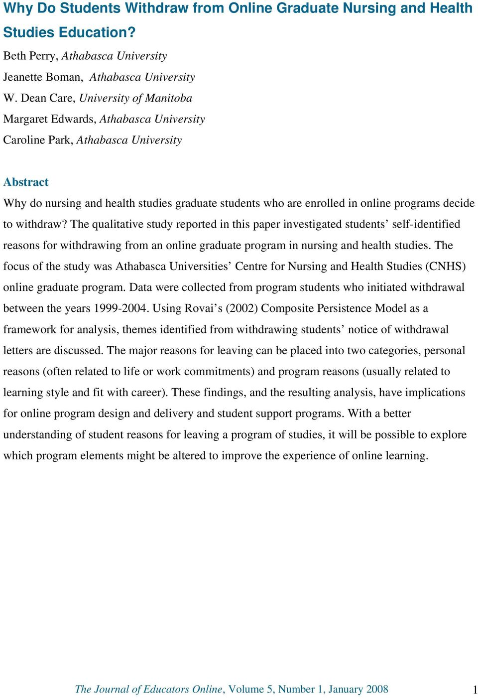 programs decide to withdraw? The qualitative study reported in this paper investigated students self-identified reasons for withdrawing from an online graduate program in nursing and health studies.
