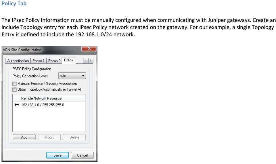 Create an include Topology entry for each IPsec Policy network created