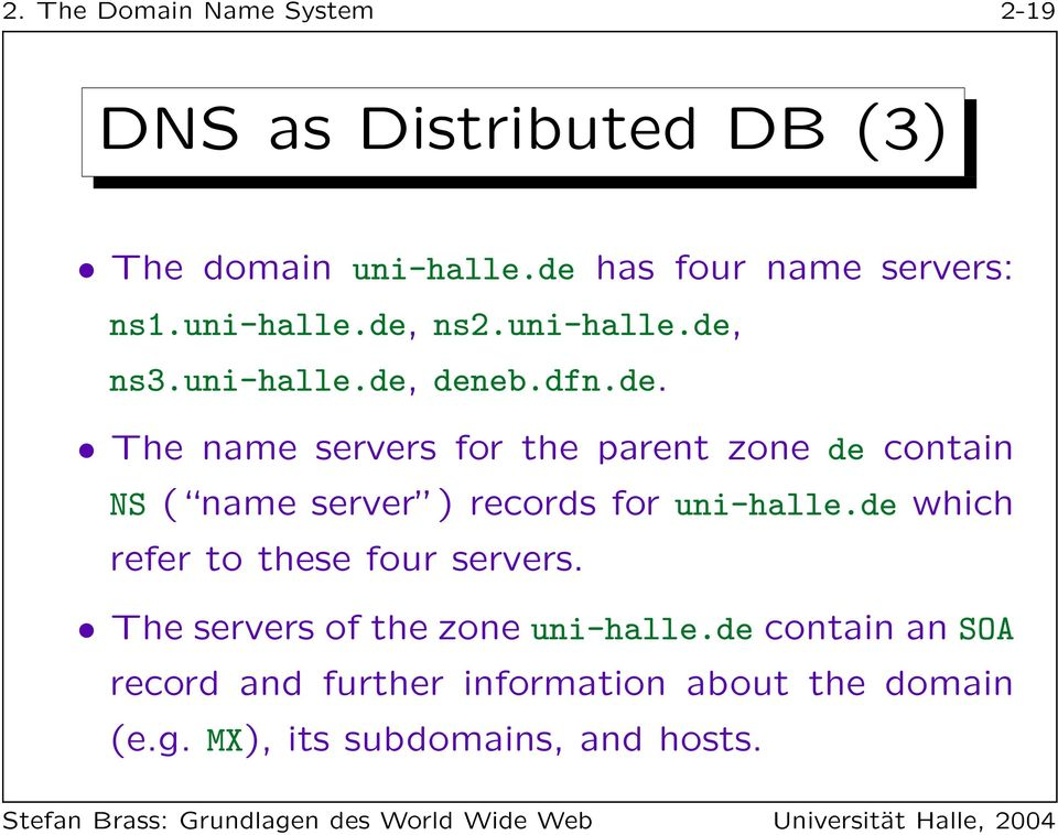 de which refer to these four servers. The servers of the zone uni-halle.