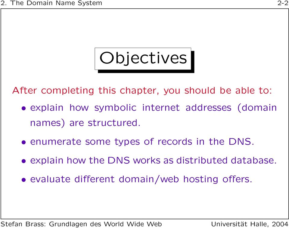 are structured. enumerate some types of records in the DNS.