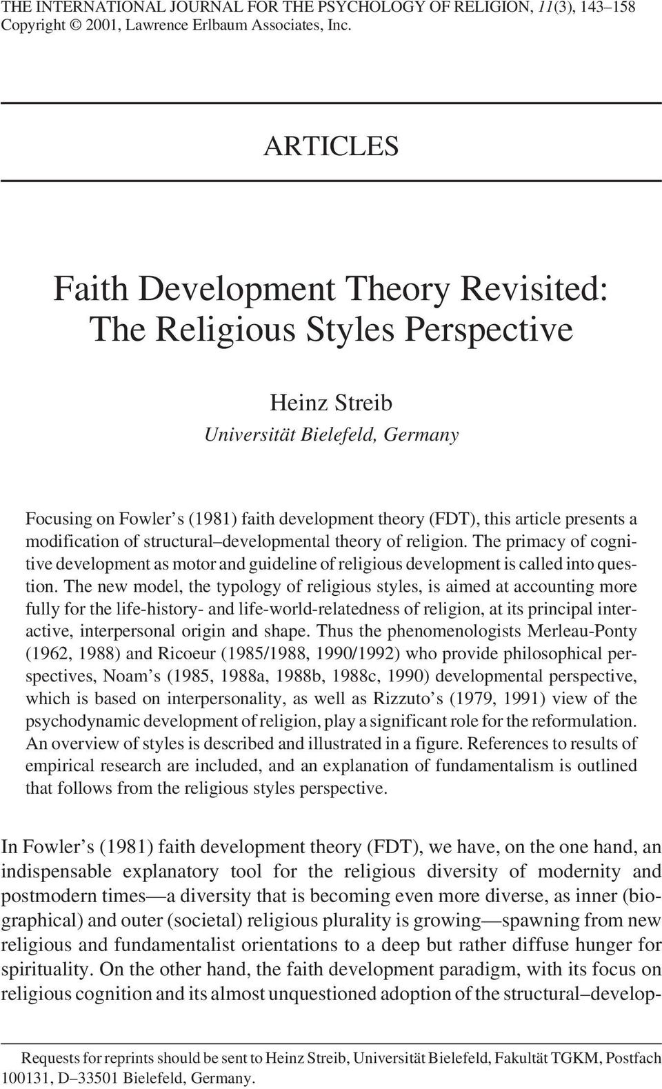 presents a modification of structural developmental theory of religion. The primacy of cognitive development as motor and guideline of religious development is called into question.