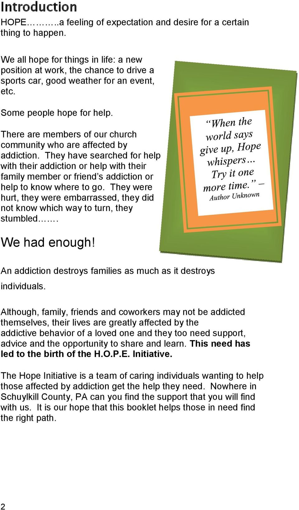 There are members of our church community who are affected by addiction.