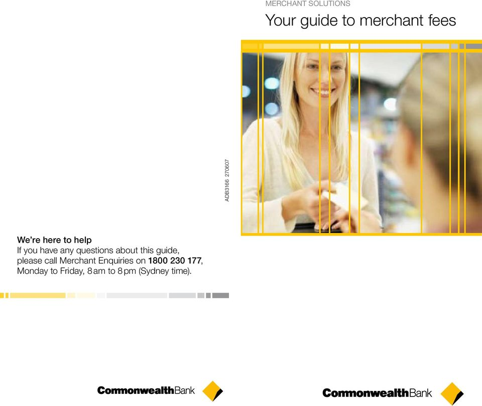 about this guide, please call Merchant Enquiries on