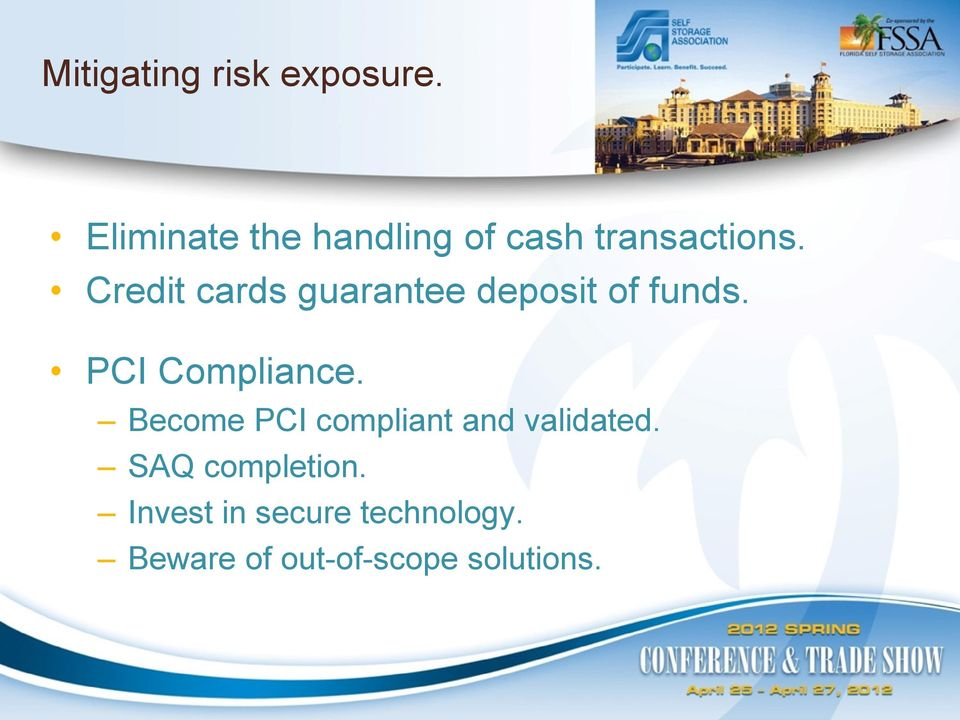 Credit cards guarantee deposit of funds. PCI Compliance.