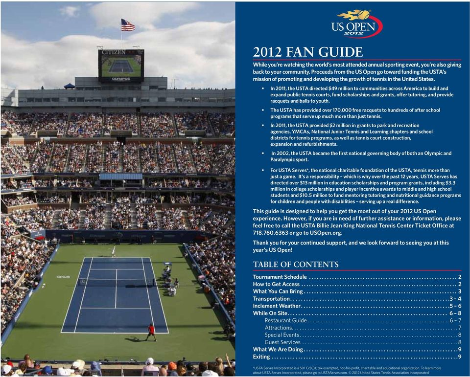 In 2011, the USTA directed $49 million to communities across America to build and expand public tennis courts, fund scholarships and grants, offer tutoring, and provide racquets and balls to youth.