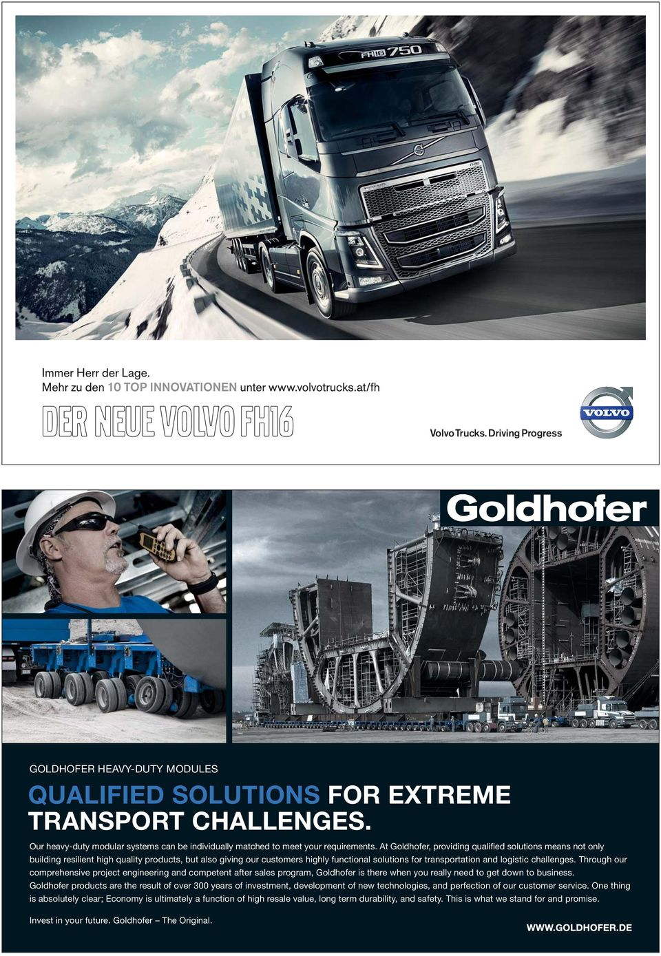 Through our comprehensive project engineering and competent after sales program, Goldhofer is there when you really need to get down to business.
