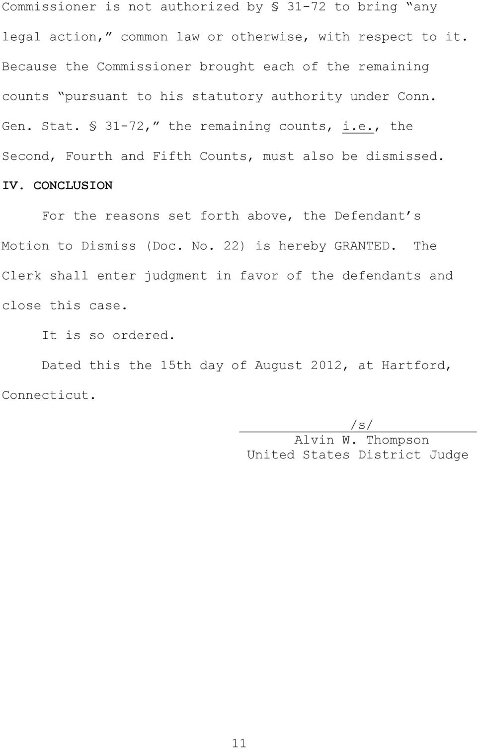 IV. CONCLUSION For the reasons set forth above, the Defendant s Motion to Dismiss (Doc. No. 22) is hereby GRANTED.