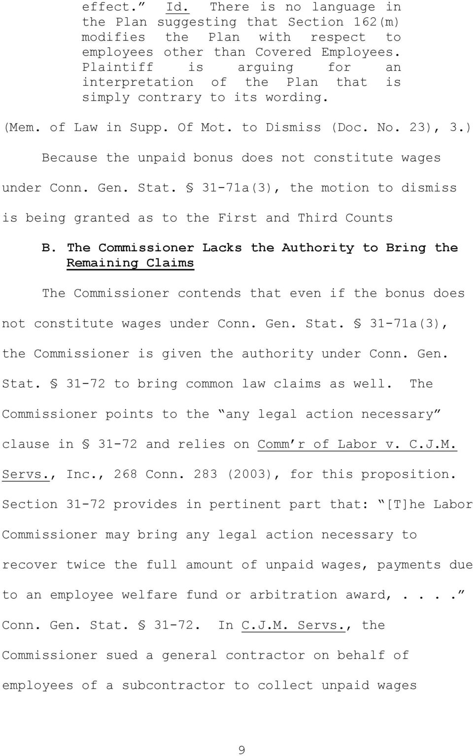 ) Because the unpaid bonus does not constitute wages under Conn. Gen. Stat. 31-71a(3), the motion to dismiss is being granted as to the First and Third Counts B.