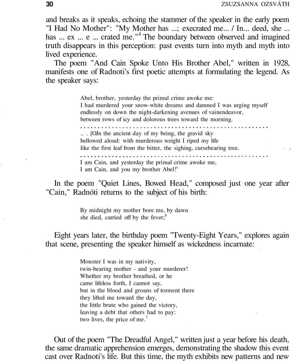 "The poem ""And Cain Spoke Unto His Brother Abel,"" written in 1928, manifests one of Radnoti's first poetic attempts at formulating the legend."