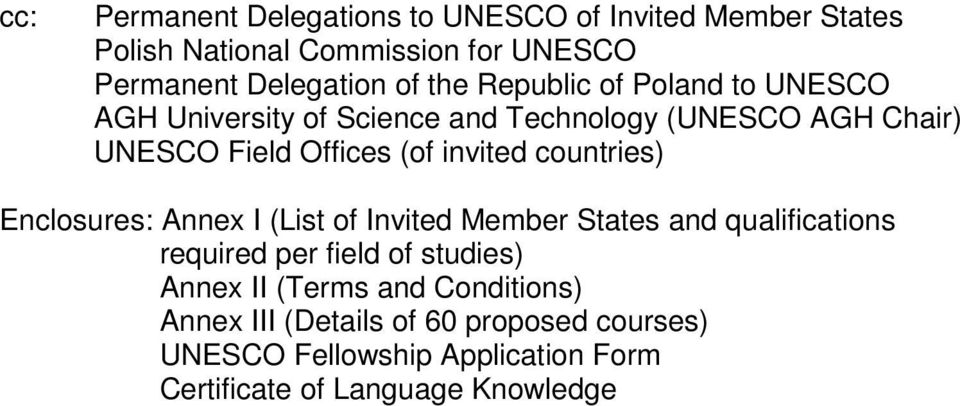 countries) Enclosures: Annex I (List of Invited Member States and qualifications required per field of studies) Annex II