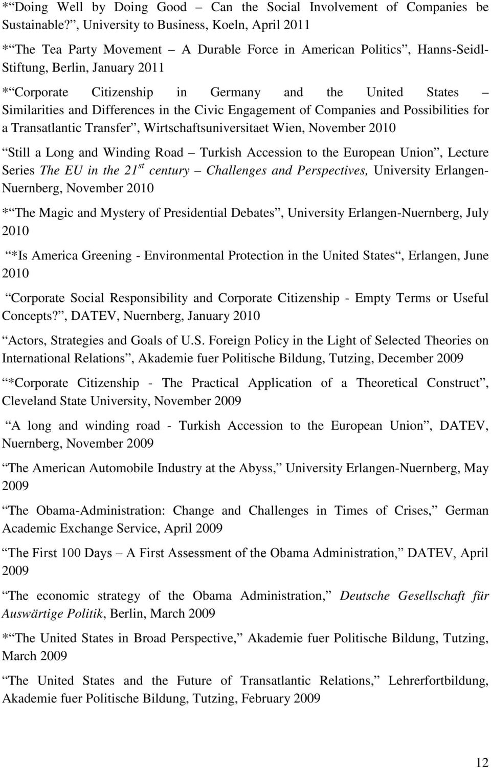 United States Similarities and Differences in the Civic Engagement of Companies and Possibilities for a Transatlantic Transfer, Wirtschaftsuniversitaet Wien, November 2010 Still a Long and Winding
