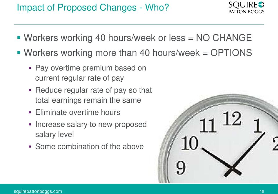 = OPTIONS Pay overtime premium based on current regular rate of pay Reduce regular rate