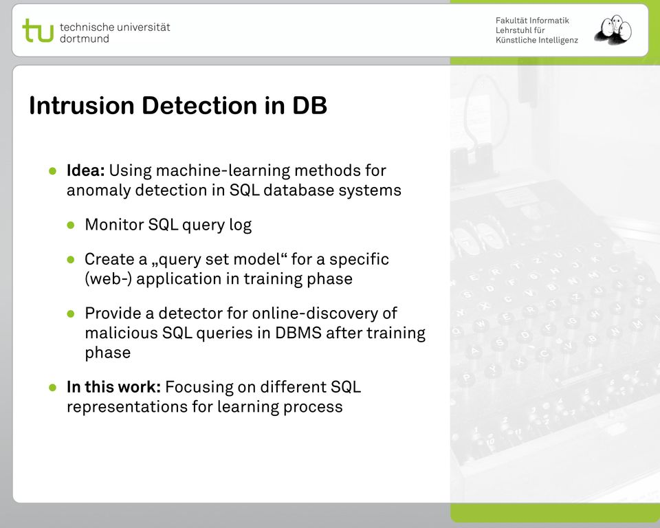 application in training phase Provide a detector for online-discovery of malicious SQL queries