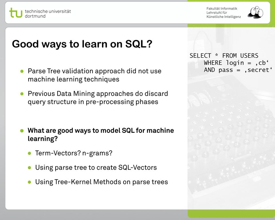 approaches do discard query structure in pre-processing phases What are good ways to model SQL for