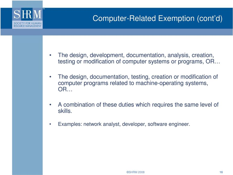 modification of computer programs related to machine-operating systems, OR A combination of these duties