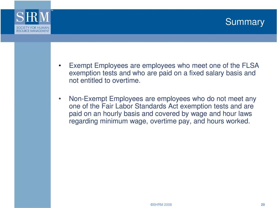 Non-Exempt Employees are employees who do not meet any one of the Fair Labor Standards Act