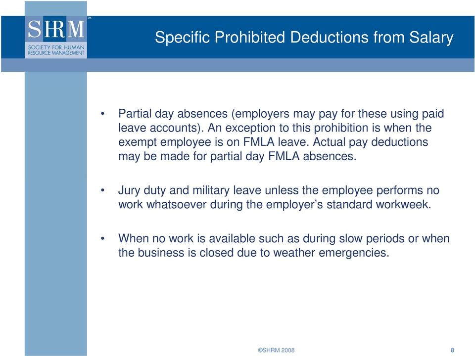 Actual pay deductions may be made for partial day FMLA absences.