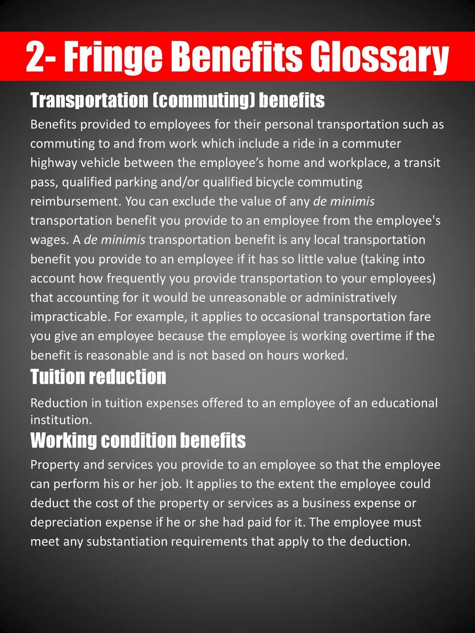 You can exclude the value of any de minimis transportation benefit you provide to an employee from the employee's wages.