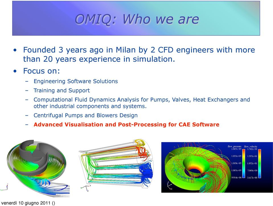 Focus on: Engineering Software Solutions Training and Support Computational Fluid Dynamics