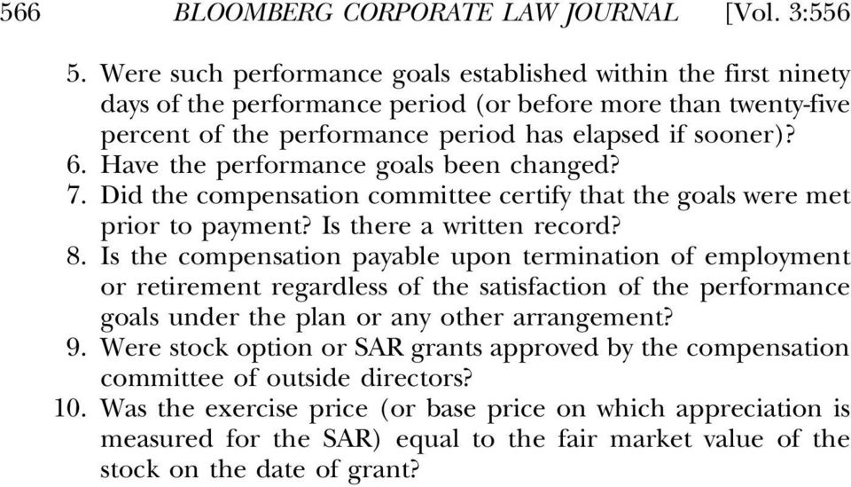 Have the performance goals been changed? 7. Did the compensation committee certify that the goals were met prior to payment? Is there a written record? 8.