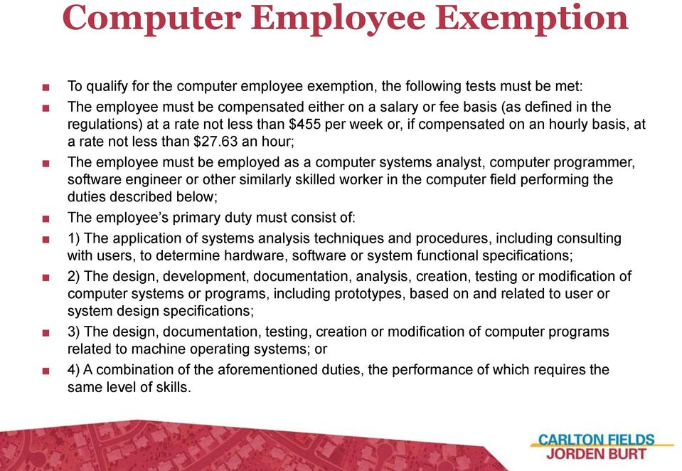 63 an hour; The employee must be employed as a computer systems analyst, computer programmer, software engineer or other similarly skilled worker in the computer field performing the duties described