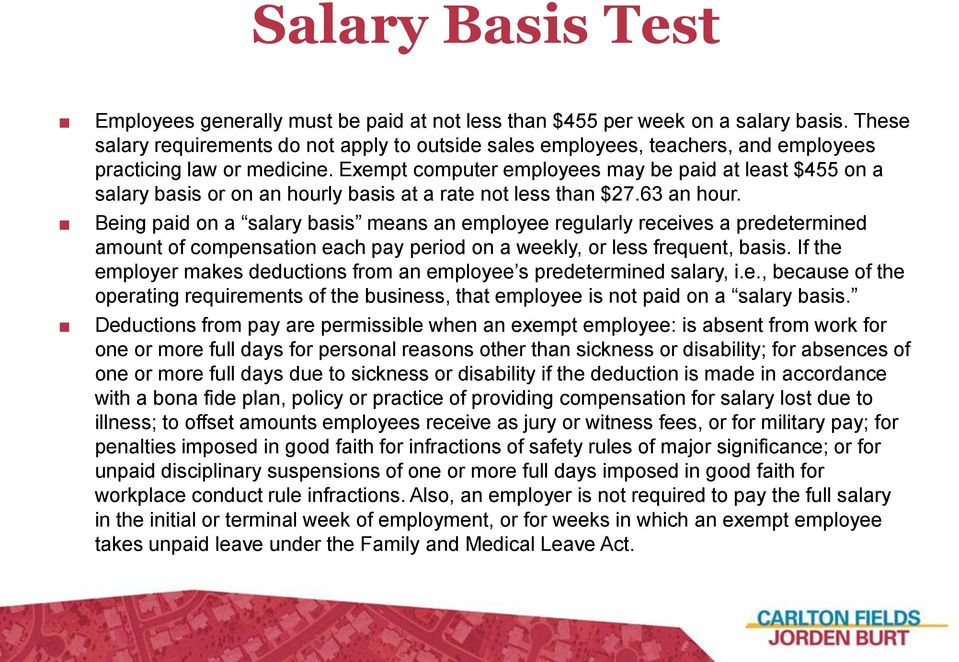 Exempt computer employees may be paid at least $455 on a salary basis or on an hourly basis at a rate not less than $27.63 an hour.