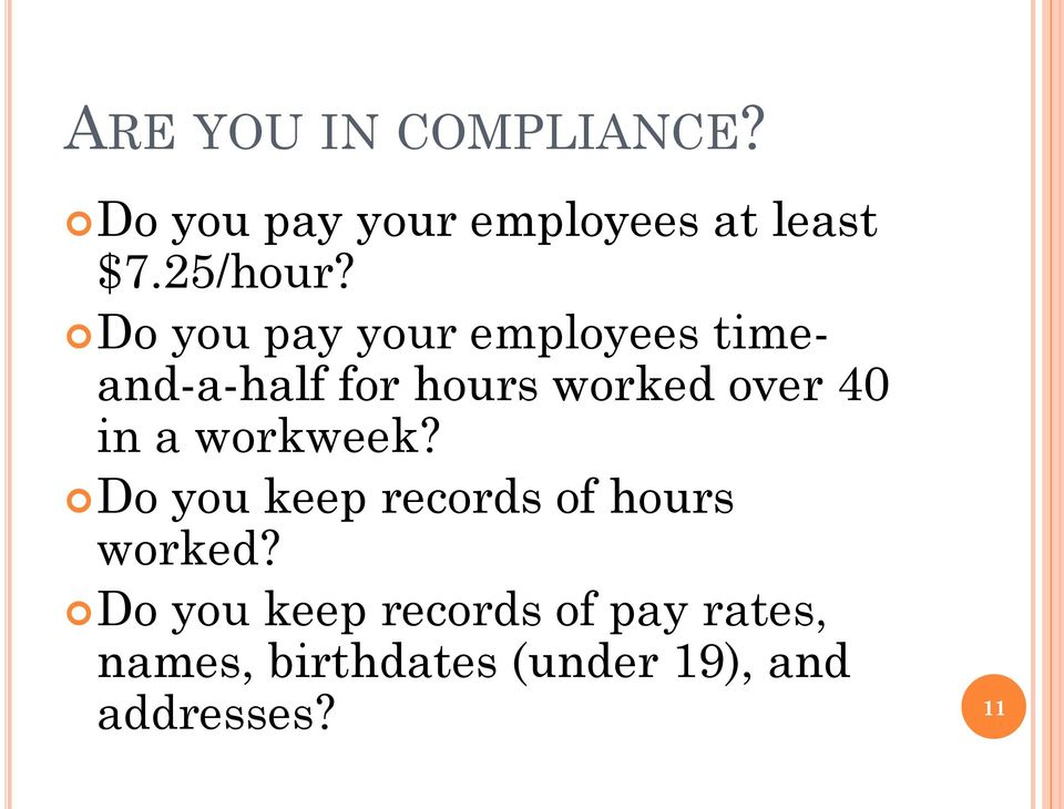 Do you pay your employees timeand-a-half for hours worked over 40