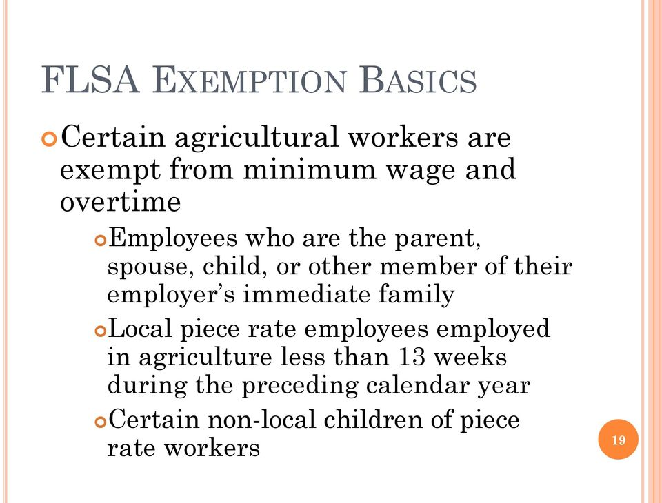 employer s immediate family Local piece rate employees employed in agriculture less