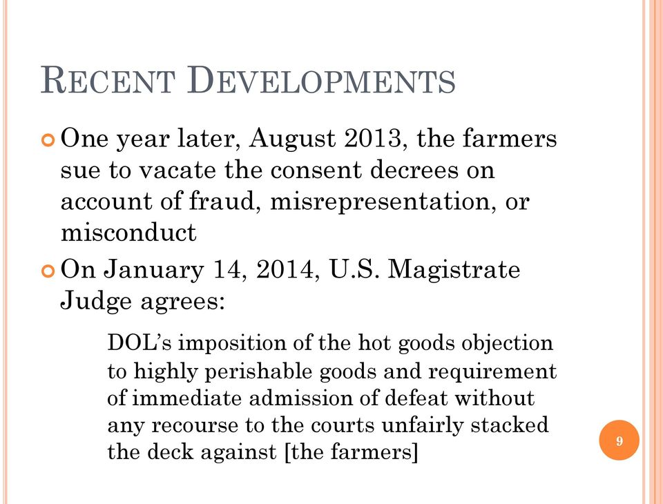 Magistrate Judge agrees: DOL s imposition of the hot goods objection to highly perishable goods and