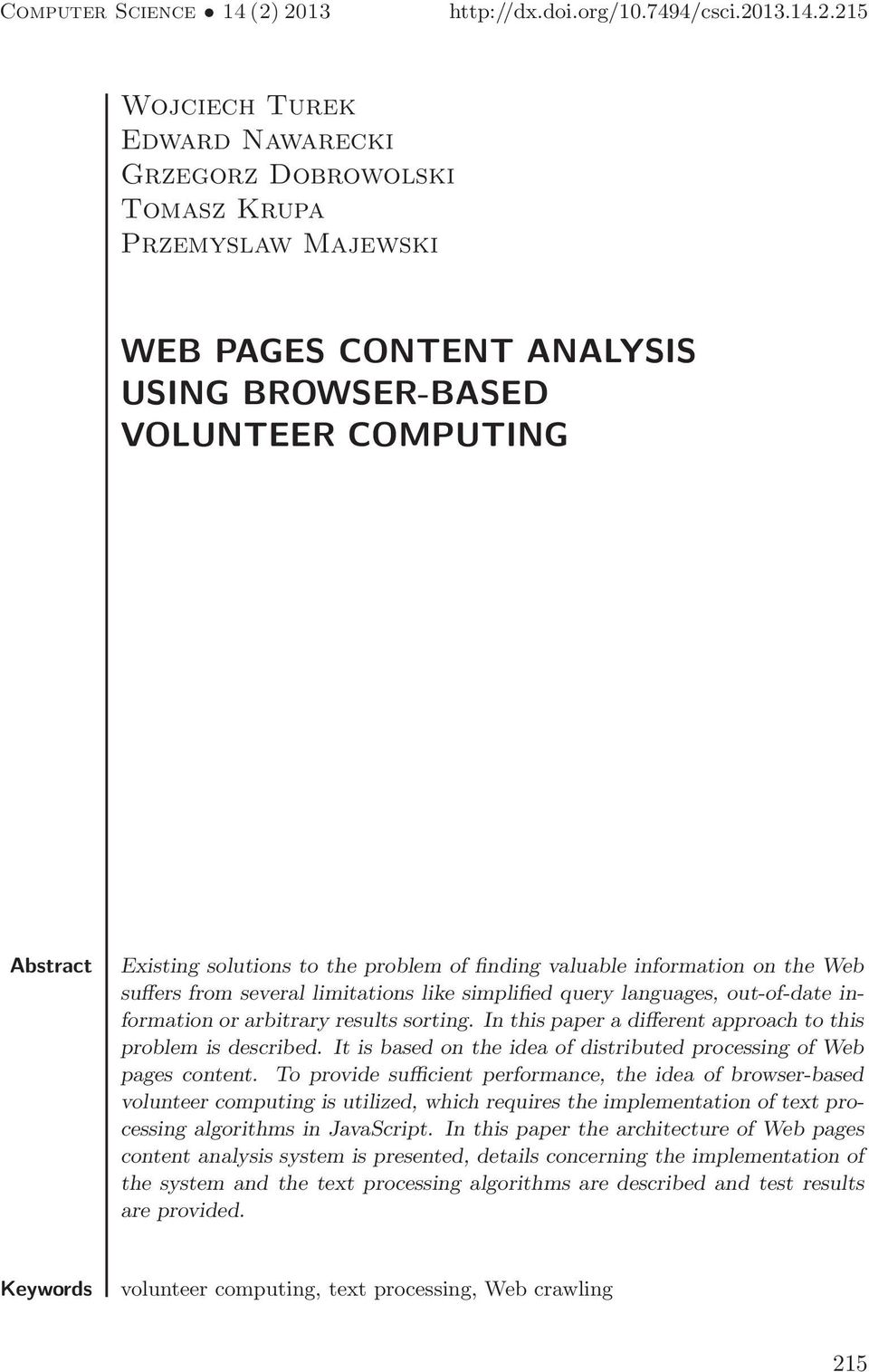 COMPUTING Abstract Existing solutions to the problem of finding valuable information on the Web suffers from several limitations like simplified query languages, out-of-date information or arbitrary