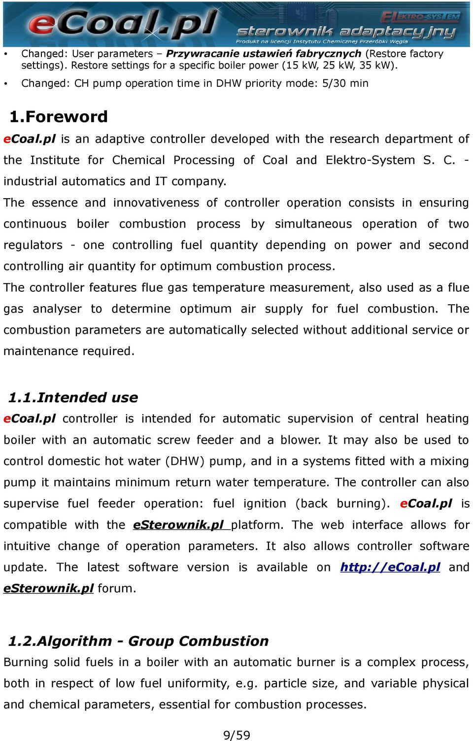 pl is an adaptive controller developed with the research department of the Institute for Chemical Processing of Coal and Elektro-System S. C. industrial automatics and IT company.