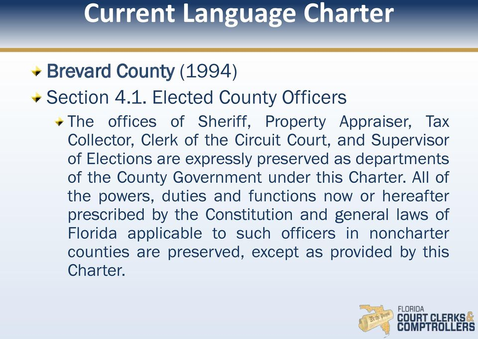 Elected County Officers The offices of Sheriff, Property Appraiser, Tax Collector, Clerk of the Circuit Court, and