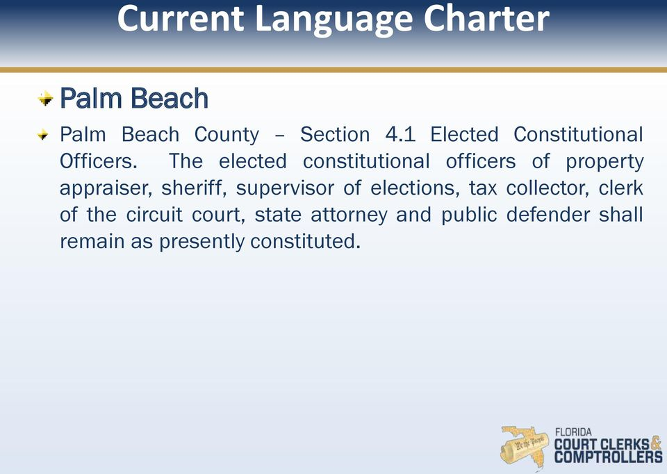 The elected constitutional officers of property appraiser, sheriff,