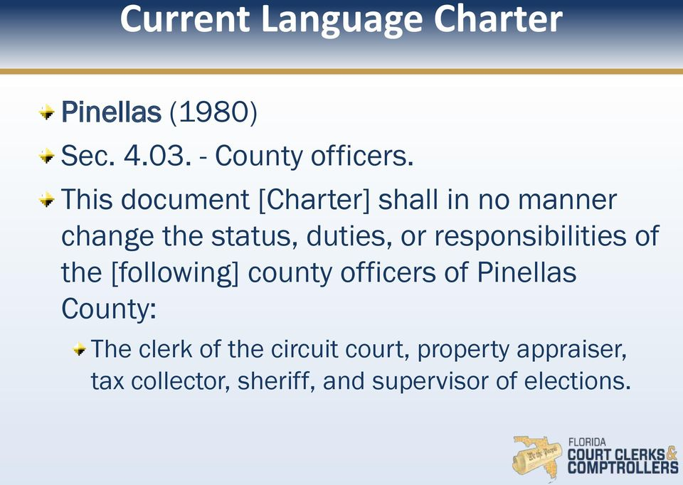 responsibilities of the [following] county officers of Pinellas County: The