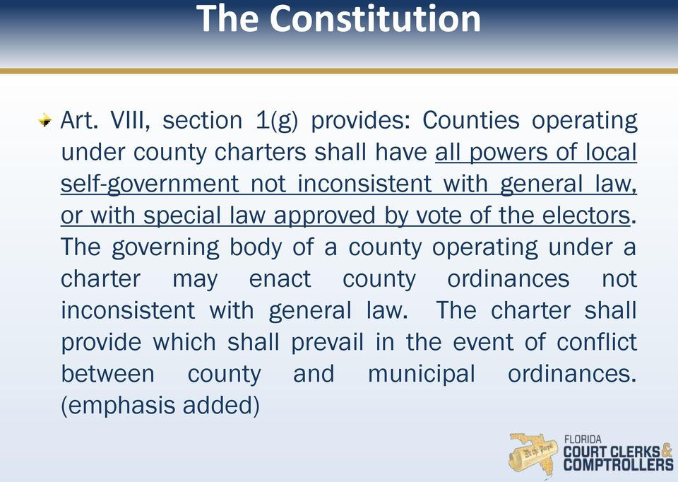 not inconsistent with general law, or with special law approved by vote of the electors.