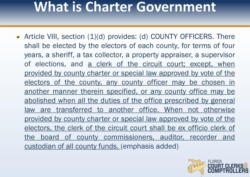 when provided by county charter or special law approved by vote of the electors of the county, any county officer may be chosen in another manner therein specified, or any county office may be