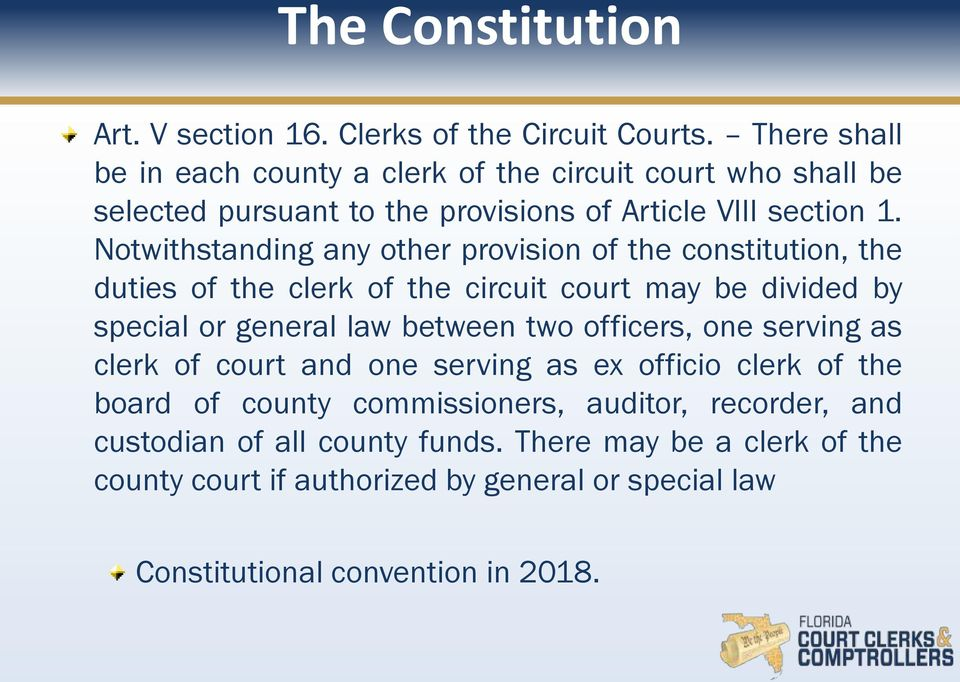 Notwithstanding any other provision of the constitution, the duties of the clerk of the circuit court may be divided by special or general law between two