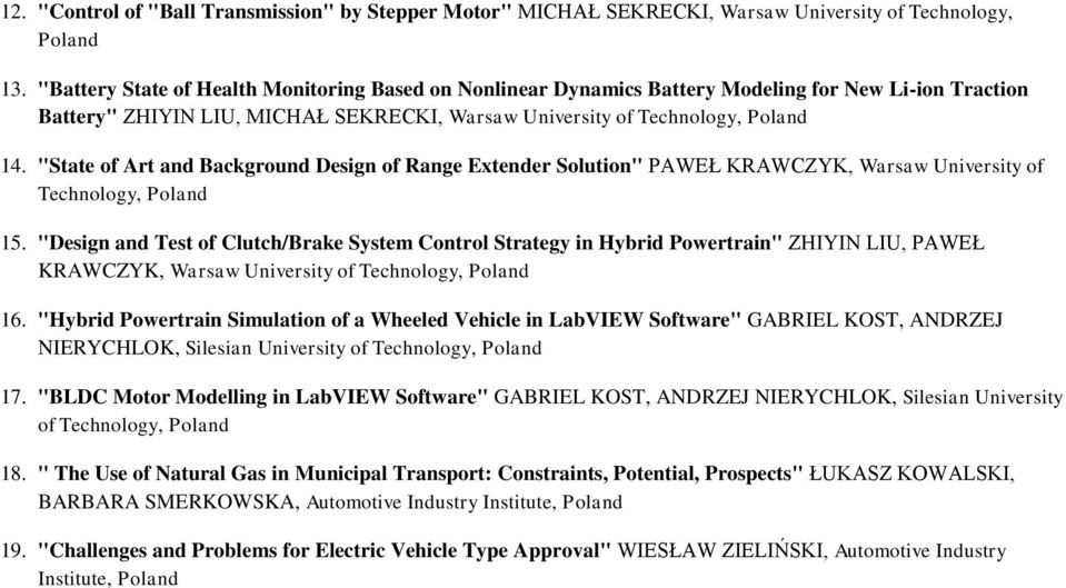 """State of Art and Background Design of Range Extender Solution"" PAWEŁ KRAWCZYK, Warsaw University of Technology, Poland 15."
