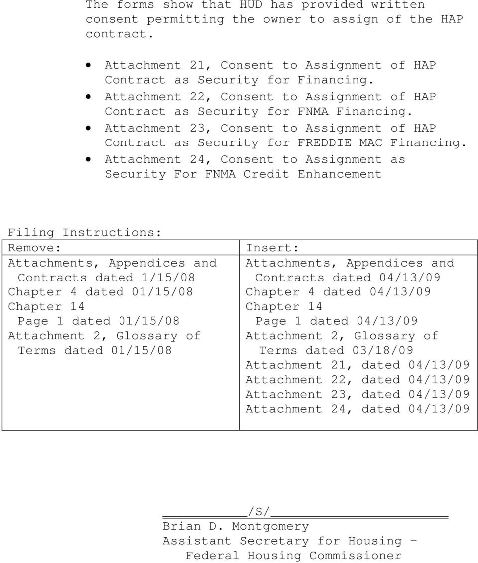 Attachment 24, Consent to Assignment as Security For FNMA Credit Enhancement Filing Instructions: Remove: Attachments, Appendices and Contracts dated 1/15/08 Chapter 4 dated 01/15/08 Chapter 14 Page