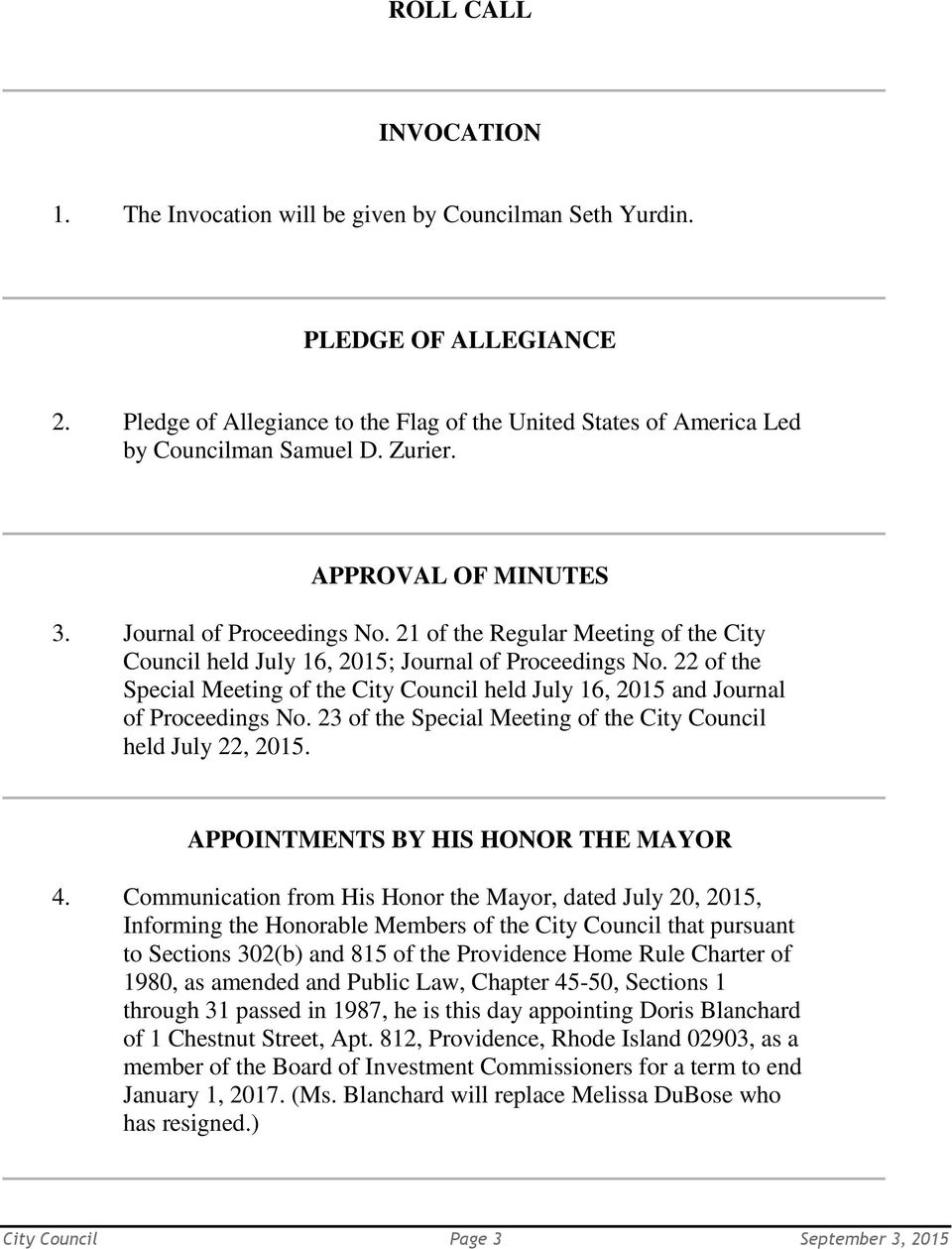 22 of the Special Meeting of the City Council held July 16, 2015 and Journal of Proceedings No. 23 of the Special Meeting of the City Council held July 22, 2015. APPOINTMENTS BY HIS HONOR THE MAYOR 4.