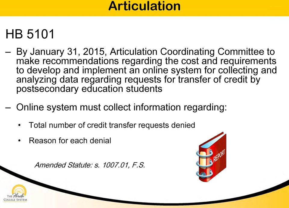 requests for transfer of credit by postsecondary education students Online system must collect information