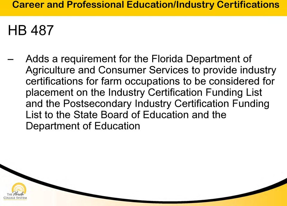 occupations to be considered for placement on the Industry Certification Funding List and the