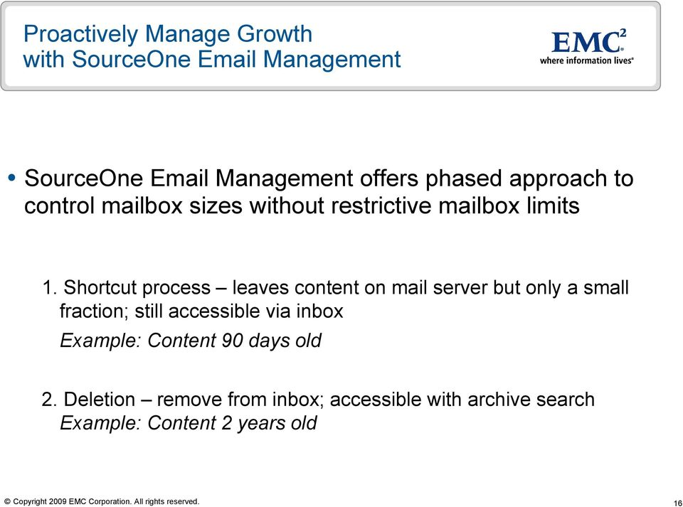 Shortcut process leaves content on mail server but only a small fraction; still accessible via