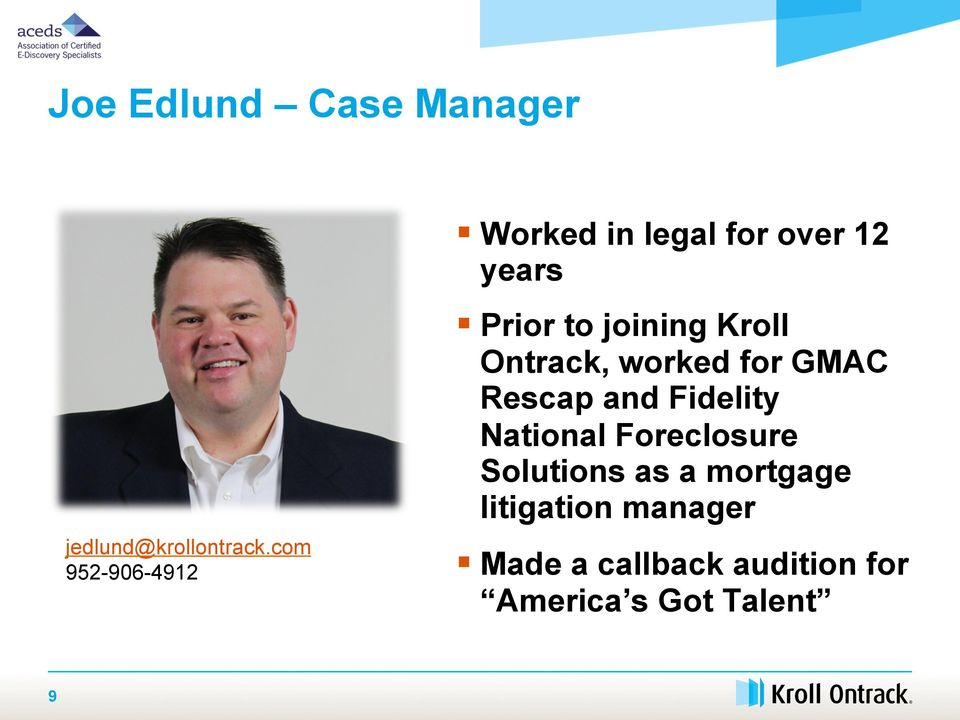 Kroll Ontrack, worked for GMAC Rescap and Fidelity National