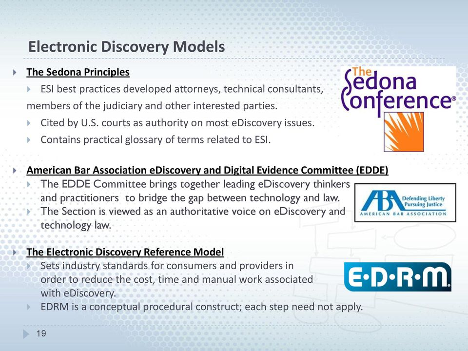 American Bar Association ediscovery and Digital Evidence Committee (EDDE) The EDDE Committee brings together leading ediscovery thinkers and practitioners to bridge the gap between technology and law.