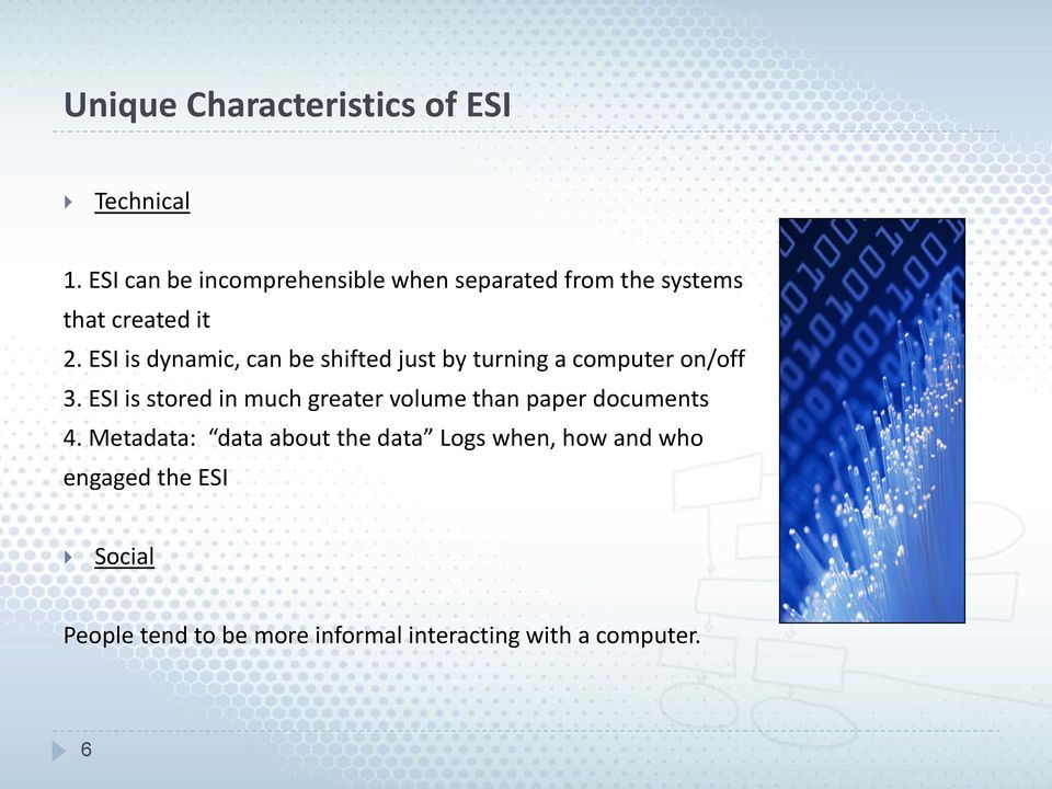 ESI is dynamic, can be shifted just by turning a computer on/off 3.
