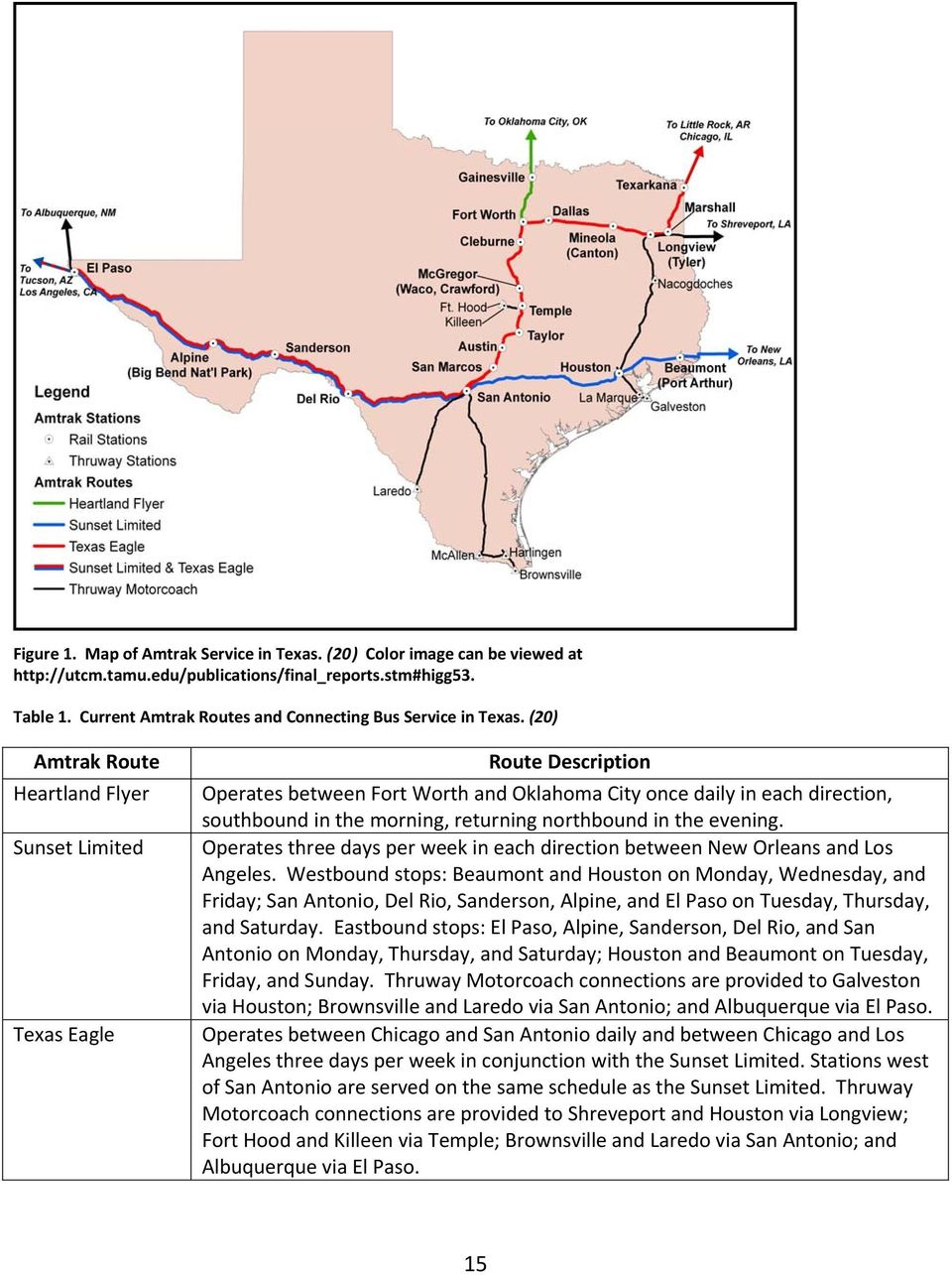 (20) Amtrak Route Heartland Flyer Sunset Limited Texas Eagle Route Description Operates between Fort Worth and Oklahoma City once daily in each direction, southbound in the morning, returning