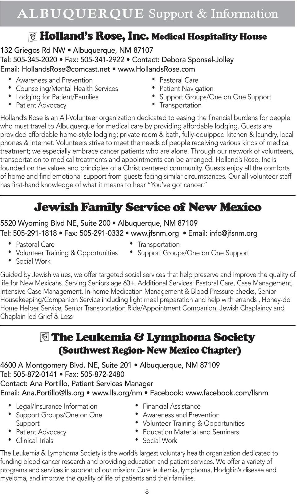 com Counseling/Mental Health Services Lodging for Patient/Families Jewish Family Service of New Mexico 5520 Wyoming Blvd NE, Suite 200 Albuquerque, NM 87109 Tel: 505-291-1818 Fax: 505-291-0332 www.